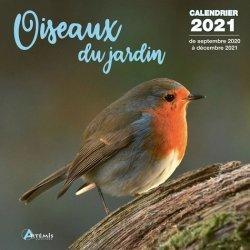 Dernières parutions dans Calendrier, Calendrier Oiseaux du jardin. Edition 2021