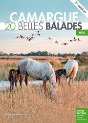 Dernières parutions dans Les guides Belles Balades, Camargue : 20 belles balades