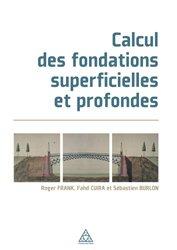 Dernières parutions sur Bâtiment, Calcul des fondations superficielles et profondes