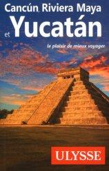 Dernières parutions sur Guides Mexique, Cancun, Riviera Maya et Yucatan. 10e édition