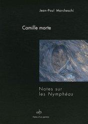 Dernières parutions dans Notes d'un peintre, Camille morte. Notes sur les Nymphéas