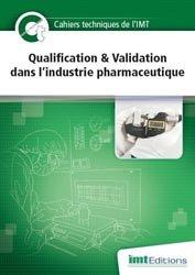 Souvent acheté avec Pharmacotechnie industrielle, le Cahier technique Qualification & Validation dans l'industrie pharmaceutique