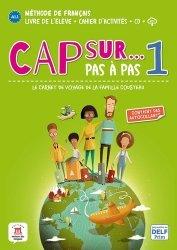 Dernières parutions sur Français Langue Étrangère (FLE), Cap sur... Pas à pas 1. A1.1