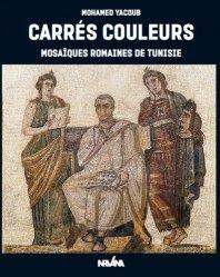 Dernières parutions sur Art romain, Carrés couleurs. Mosaïques romaines de Tunisie