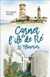 Dernières parutions sur Aquitaine Limousin Poitou-Charentes, Carnet de l'Ile de Ré - 10 Flâneries