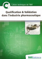 Dernières parutions sur Pratique professionnelle pharmacie, Cahier technique Qualification & Validation dans l'industrie pharmaceutique