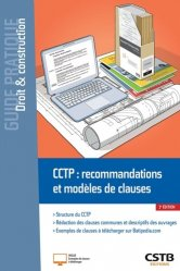 Dernières parutions sur Droit de la construction, CCTP : recommandations et modèles de clauses