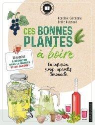 Dernières parutions dans Hors collection - Nature, Ces bonnes plantes à boire