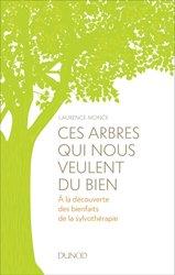 Ces arbres qui nous veulent du bien - A la découverte des bienfait de la sylvothérapie