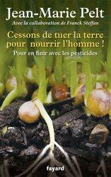 Dernières parutions sur Pesticides, Cessons de tuer la terre pour nourrir l'homme !