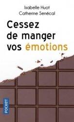 Dernières parutions sur Alimentation - Diététique, Cessez de manger vos émotions