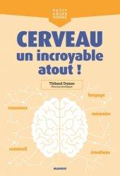 Dernières parutions sur Cerveau - Mémoire, Cerveau, un incroyable atout !