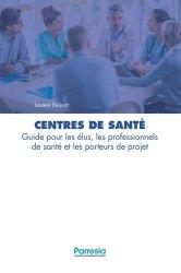 Dernières parutions sur Economie de la santé, Centres de santé