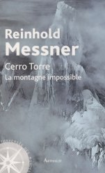 Dernières parutions dans La traversée des mondes, Cerro Torre. La montagne impossible
