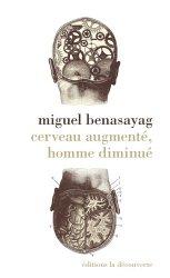 Dernières parutions dans Cahiers libres, Cerveau augmenté, homme diminué