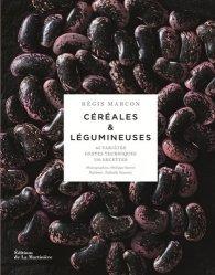 Dernières parutions sur Pâtes , riz et céréales, Céréales & légumineuses. 65 céréales et légumineuses, gestes et techniques, 110 recettes
