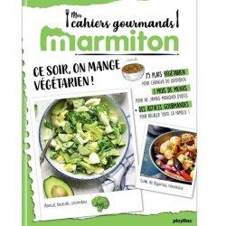 Dernières parutions dans Mes cahiers gourmands Marmiton, Ce soir, on mange végétarien !