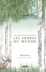 Dernières parutions sur Arbres et arbustes, Ce que nous disent les arbres du monde