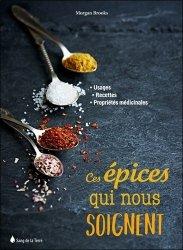 Souvent acheté avec Epices Sublimez vos plats préférés, le Ces epices qui nous soignent - usages - recettes - proprietes medicinales