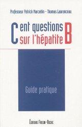 Dernières parutions sur Hépatologie, Cent questions sur l'hépatite B
