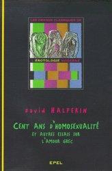 Dernières parutions dans Grands classiques de l'érotologie moderne, Cent ans d'homosexualité. Et autres essais sur l'amour grec