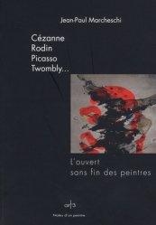 Dernières parutions dans Notes d'un peintre, Cézanne, Rodin, Picasso, Twombly... L'ouvert sans fin des peintres