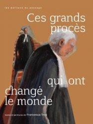 Dernières parutions sur Histoire du droit, Ces grands procès qui ont changé le monde