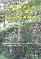 Dernières parutions sur Cactées - Succulentes - Plantes tropicales, Ces plantes qui nous viennent de la préhistoire