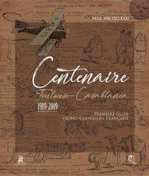 Dernières parutions sur Histoire de l'aviation, Centenaire Toulouse-Casablanca 1919-2019