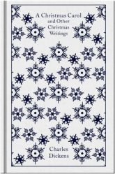 Dernières parutions dans Penguin Clothbound Classics, CHRISTMAS CAROL AND OTHER CHRISTMAS WRITING