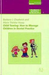 Dernières parutions sur Dentisterie pédiatrique, Child Taming