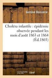 Dernières parutions dans Sciences et histoire, Choléra infantile : épidémie observée pendant les mois d'aout 1863 et 1864