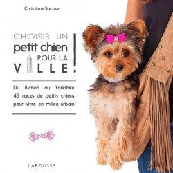 Dernières parutions sur Races de chiens, Choisir un petit chien pour la ville
