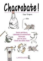 Dernières parutions sur Comportement et soins du chat, Chacrobate