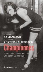 Dernières parutions sur Histoire du sport, Championnes. Elles ont conquis l'or, l'argent, le bronze