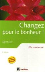 Dernières parutions dans Epanouissement personnel, Changez pour le bonheur ! Dès maintenant , 2e édition