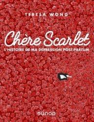 Dernières parutions sur Grossesse - Accouchement - Maternité, Chère Scarlet. L'histoire de ma dépression post-partum