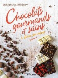 Dernières parutions sur Chocolat, Chocolats gourmands et sains à faire soi-même