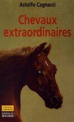 Dernières parutions dans Cheval Chevaux, Chevaux extraordinaires. Mieux que des champions, ce sont de véritables héros