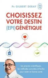 Dernières parutions dans J'ai lu Bien-être, Choisissez votre destin (EPI)génétique. Les preuves scientifiques, les méthodes concrètes et faciles pour rester en bonne santé