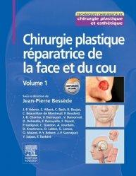 Dernières parutions sur Chirurgie plastique, Chirurgie plastique réparatrice de la face et du cou - Volume 1