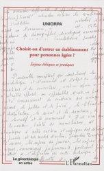 Dernières parutions dans La gérontologie en actes, Choisit-on d'entrer en établissement pour personnes âgées (EHPAD) ?
