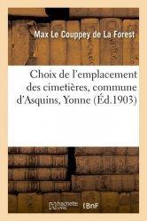 Dernières parutions sur Sciences de la Terre, Choix de l'emplacement des cimetières, commune d'Asquins, Yonne
