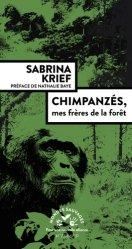 Dernières parutions sur Ethologie, Chimpanzés, mes frères de la forêt