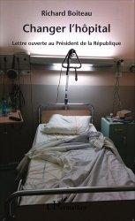 Dernières parutions sur Administratif - Hygiène, Changer l'hôpital