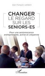 Dernières parutions sur Spécial seniors, Changer le regard sur les seniors-es