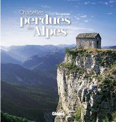 Dernières parutions dans Patrimoine et Territoire, Chapelles perdues des Alpes