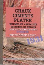 Dernières parutions dans Manuels Roret, Chaux, ciments, plâtre, bitumes et asphaltes, mortiers et bétons