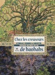 Dernières parutions sur Arbres et arbustes, Chez les creuseurs de baobabs