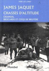 Souvent acheté avec Chasseurs de chamois, le Chasse d'altitude 1910-1926